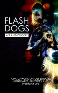 Flash Dogs An Anthology